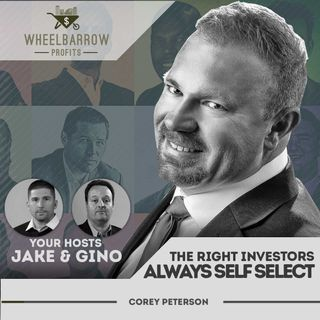 WBP - The Right Investors Always Self Select with Corey Peterson