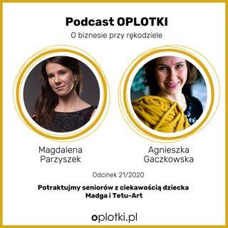 21_2020 - Potraktujmy seniorów z ciekawością dziecka - Magda i Tetu-art