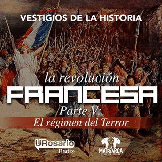 La Revolución Francesa - Parte V: El Régimen del Terror
