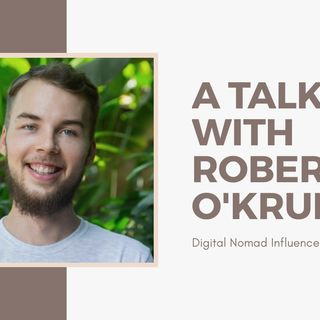 [ HTJ Podcast ] Interview with Robert O'Kruk - Digital Nomad Influencer.