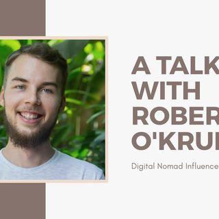 [ HTJ Podcast ] Interview with Robert O'Kruk - Digital Nomad Influencer.