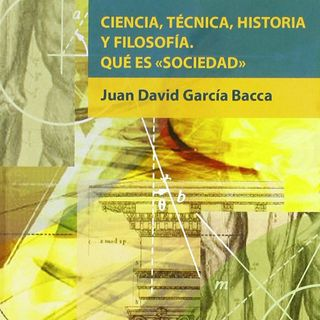 Ciencia, técnica, historia y filosofía