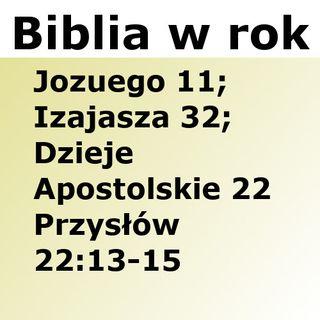 208 - Jozuego 11, Izajasza 32, Dzieje Apostolskie 22, Przysłów 22:13-15