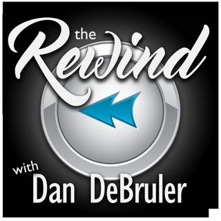 The Rewind with Dan DeBruler