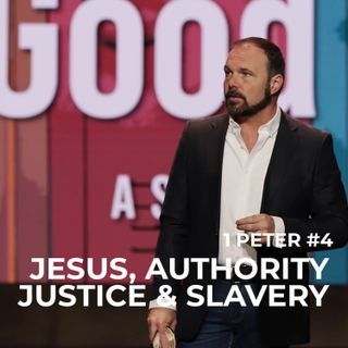 1st Peter #4 - Jesus, Authority, Justice, and Slavery