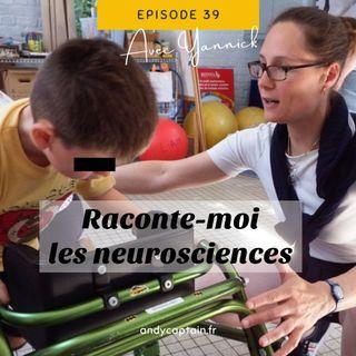 #39 Yannick : Raconte-moi les neurosciences - Le handicap chez l'enfant