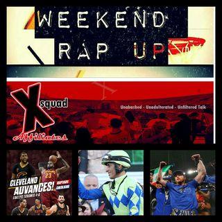 Weekend Rap Up Ep. 32: Cavs Rollin'
