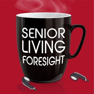 Senior Housing Forum - The Podcast Launching Soon