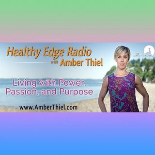 Healthy Edge Radio with Amber Thiel