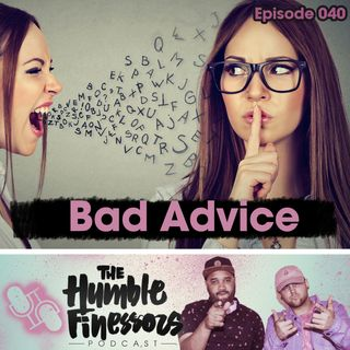 040 - Bad Advice