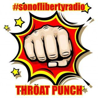 #sonoflibertyradio - Throat Punch