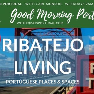The Ribatejo Valley, Portugal | Portuguese Places and Spaces on Good Morning Portugal!