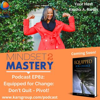 Equipped for Change: Don't quit...PIVOT!