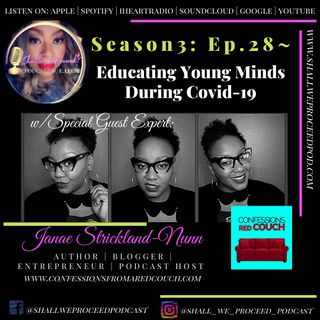 S3 Ep28 w/Janae Strickland-Nunn~ Educating Young Minds During COVID-19