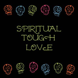 Spiritual Tough Love