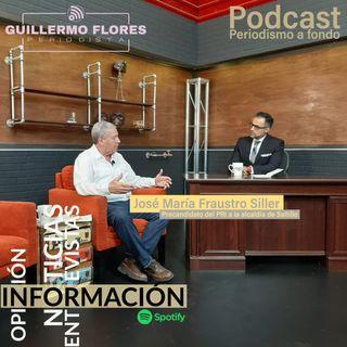 Entrevista con Chema Fraustro Siller, Precandidato del PRI a la alcaldía de Saltillo