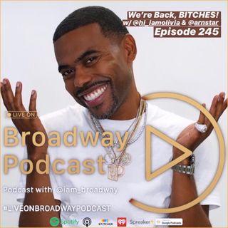 We're Back, BITCHES! - Episode 245 w/@hi_iamolivia & @arnstar | #LiveOnBroadwayPodcast