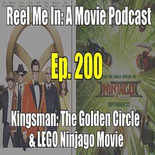 Ep. 200: Kingsman: The Golden Circle & The LEGO Ninjago Movie