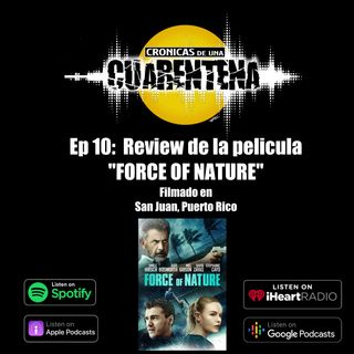 "Ep 10: Review de la película filmada en Puerto Rico ""FORCE OF NATURE"""
