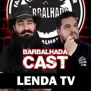 Lenda Urbana TV - BARBALHADACAST - #007 (feat. Daniel Pires)