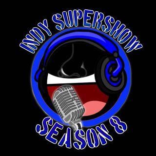 Indy Supershow Season #8
