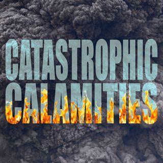 Catastrophic Calamities