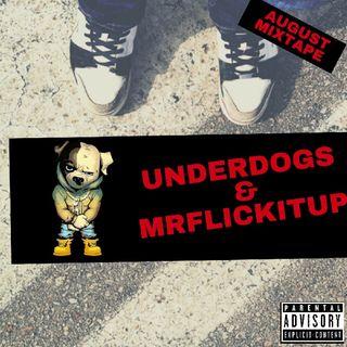 The Underdogs August Mixtape