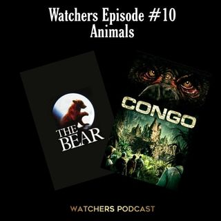 Ep. 10 - Animal Movies - Congo/The Bear