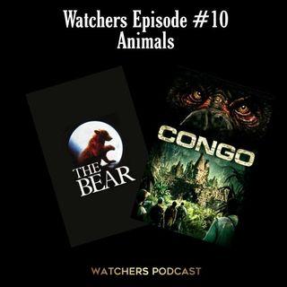 Ep. 10 - Animal Movies - Congo/The Bear