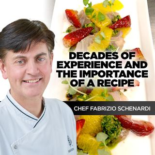 Chef Fabrizio Schenardi on Decades of Experience and the Importance of a Recipe