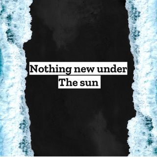 Episode 1 - Nothing New Under The Sun