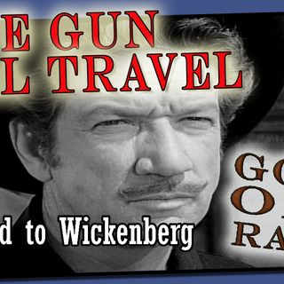 Have Gun, Will Travel, Road to Wickenberg Episode 3  | Good Old Radio #havegunwilltravel #oldtimeradio