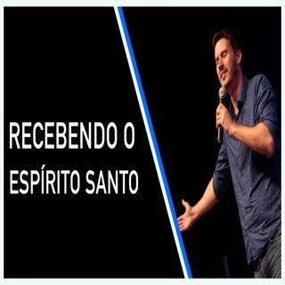 Recebendo O Espírito Santo - Rodrigo Basto