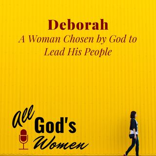 Deborah - A Voice of Calm in the Midst of Chaos