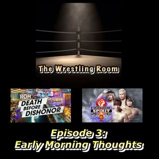 Wrestling Room Episode 3: Early Morning Thoughts
