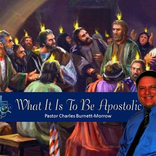(Teaching) What It Means To Be Apostolic