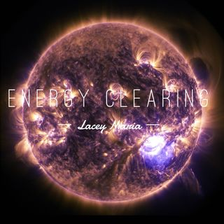 Energy Clearing Part 1