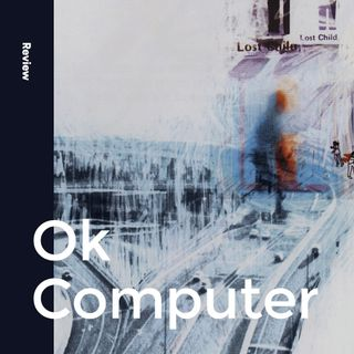 Album Review #59: Radiohead - Ok Computer
