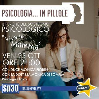 #VivalaMamma - Psicologia... in pillole - Il perché del sostegno psicologico.