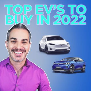 105. Top EV's To Buy in 2022 | Alex Guberman of E for Electric