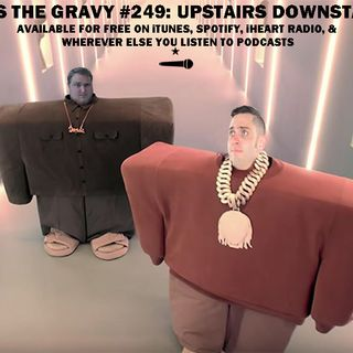 Pass The Gravy #249: Upstairs Downstairs