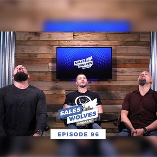 Sales Wolves Podcast | Episode 96 | Special Guest Aaron Schmaus