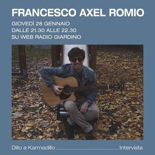 Francesco Axel Romio: tra musica popolare, jazz, bossa nova e... - Dillo a Karmadillo - s01e06