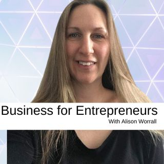 Business for entrepreneurs with Allison Worrall