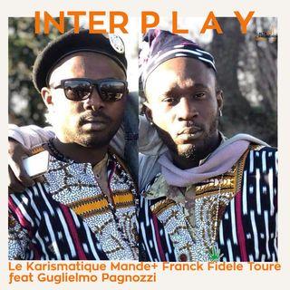 Ad Interplay  Le Passenger:Franc F. Toure + Karismatique Mande ft Guglielmo Pagnozzi