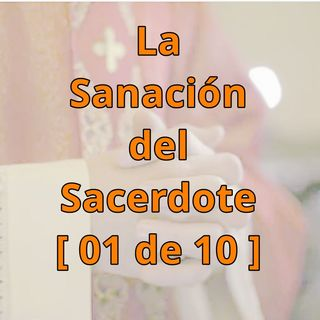 Introducción general al retiro [La Sanación del Sacerdote, 01 de 10]
