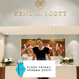 Flash Friday 010: Kendra Scott