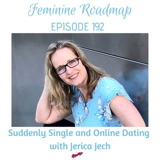 FR Ep #192 Suddenly Single and Midlife Dating with Jerica Jech