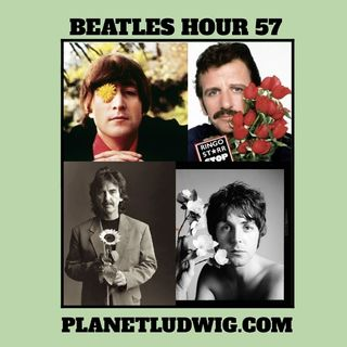 The Beatles Hour with Steve Ludwig # 57