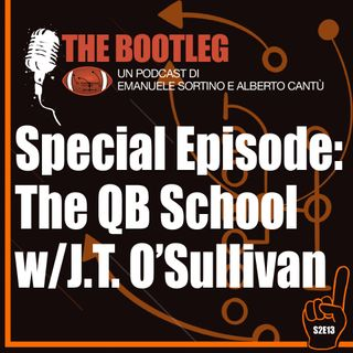 The Bootleg S02E13 - Special Episode (All-Eng) - The QB School w/ J.T. O'Sullivan